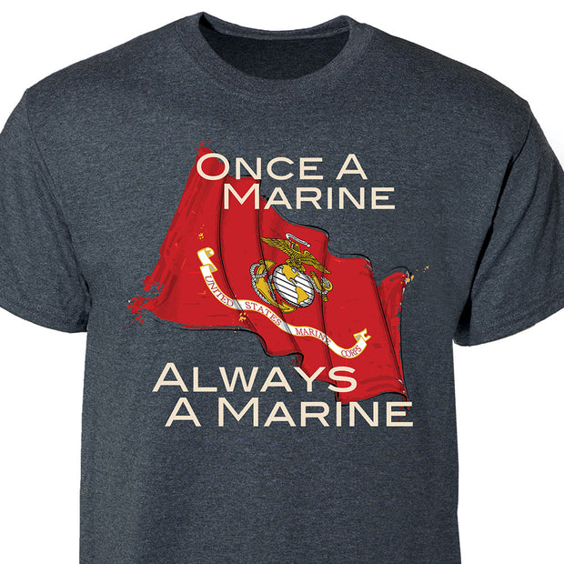 Once A Marine Always A Marine T-shirt