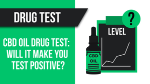 Does CBD Oil Show Up on Drug Tests?