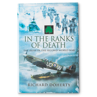 In the Ranks of Death: The Irish in the Second World War