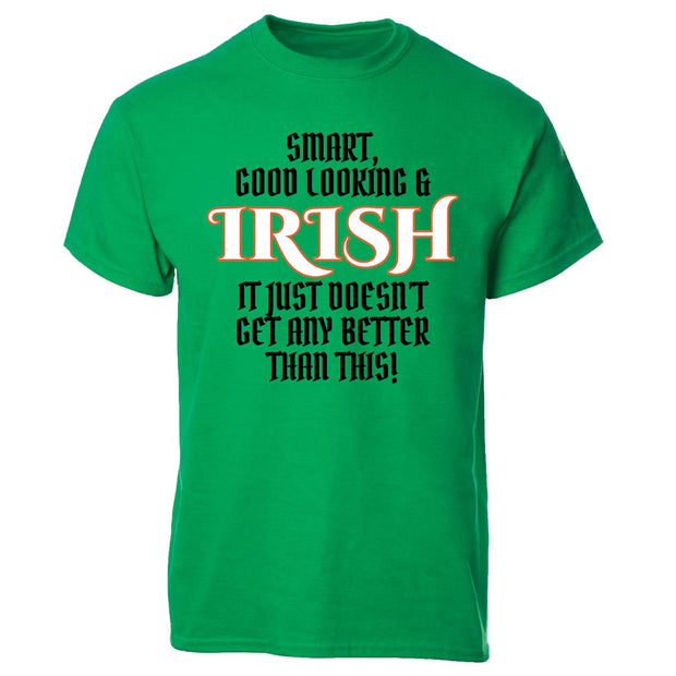 Smart, Good Looking and Irish T-shirt