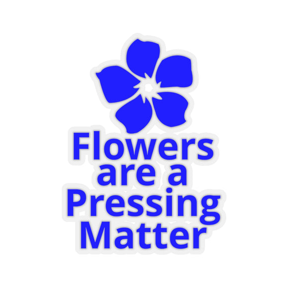 Flowers are a Pressing Matter Kiss-Cut Stickers - blue