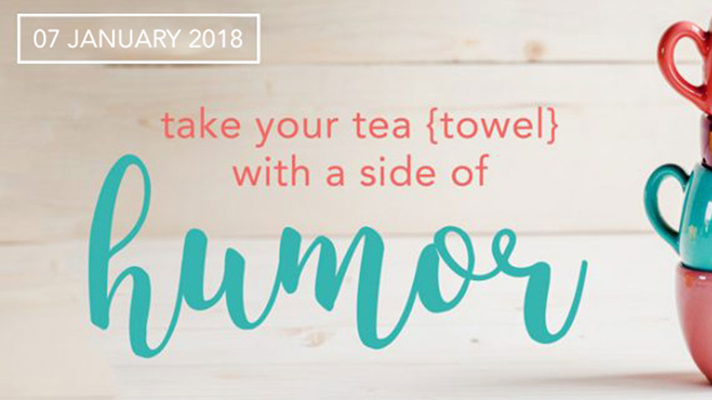 Take Your Tea {towel} With a Side of Humor