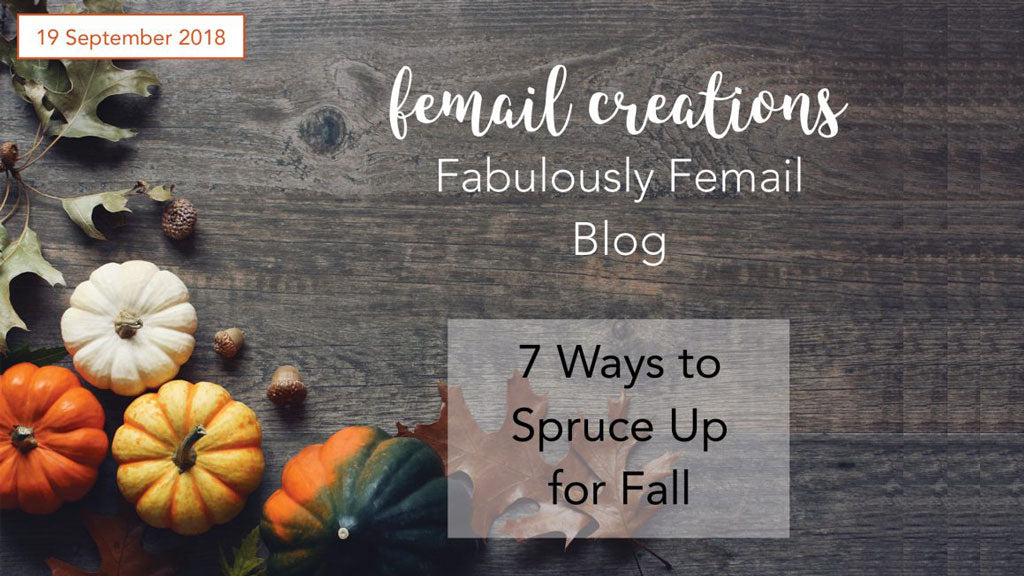 7 Ways to Spruce Up for Fall