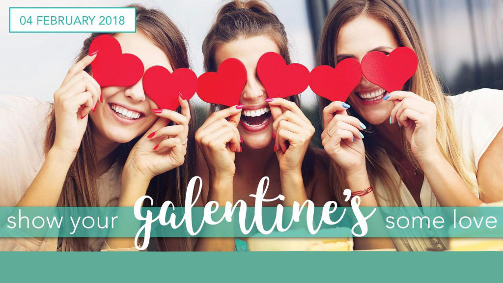 Show Your Galentines Some Love