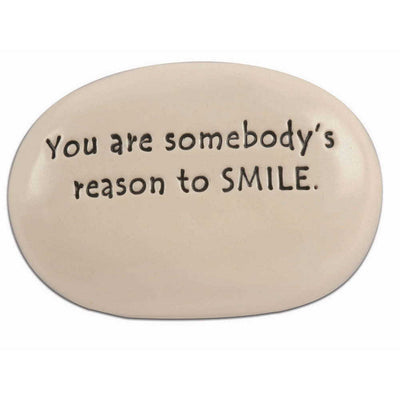 You are Somebody's Reason to Smile Rock