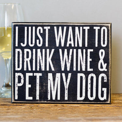 Just Want to Drink Wine and Pet My Dog