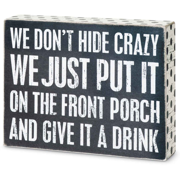 We Don't Hide Crazy Plaque