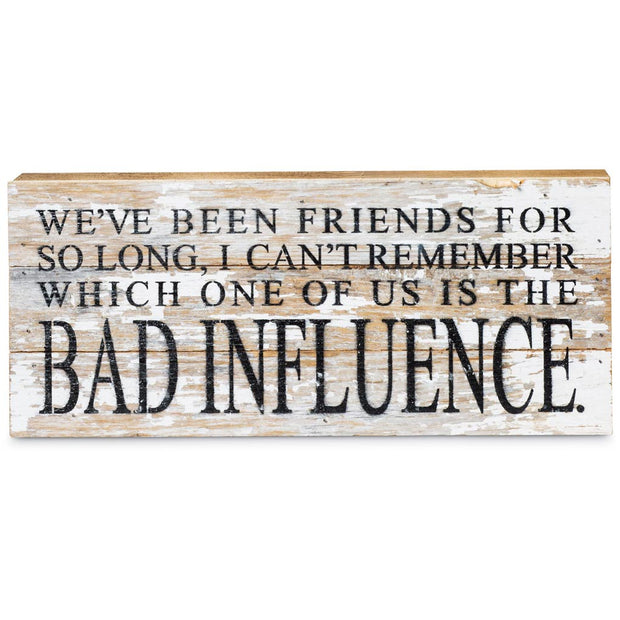 Bad Influence Plaque