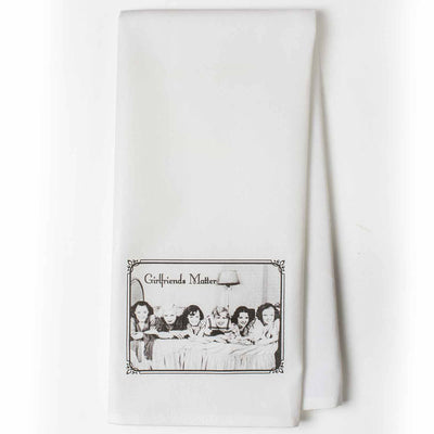 Girlfriends Matter Tea Towel
