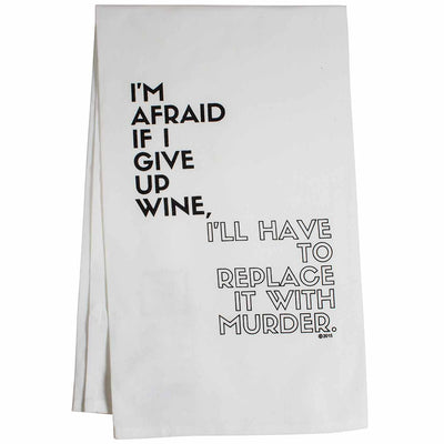 I'm Afraid If I Give up Wine Towel