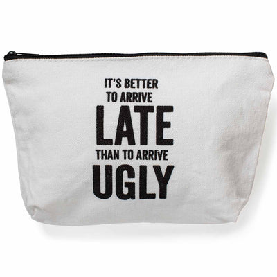 Better Late Than Ugly Makeup Bag