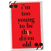 I'm Too Young to Be This D@*n Old