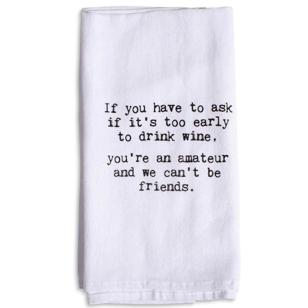 If You Have to Ask Tea Towel