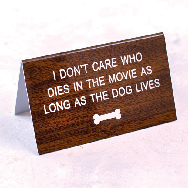 The Dog Lives Desk Sign