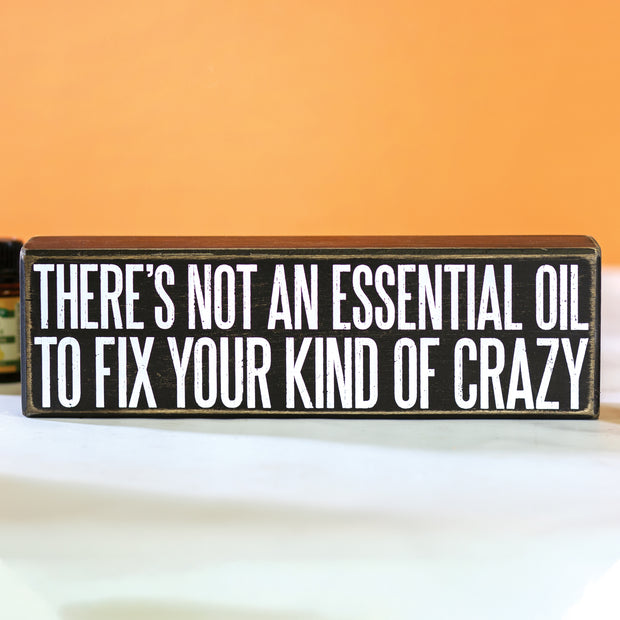 Crazy Essential Oil Sign