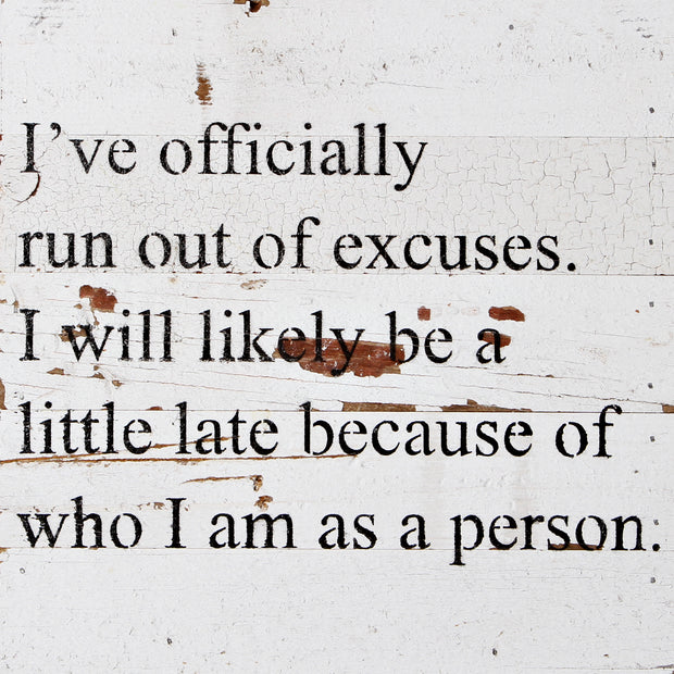 Run Out of Excuses Plaque
