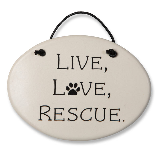 Live, Love, Rescue Plaque