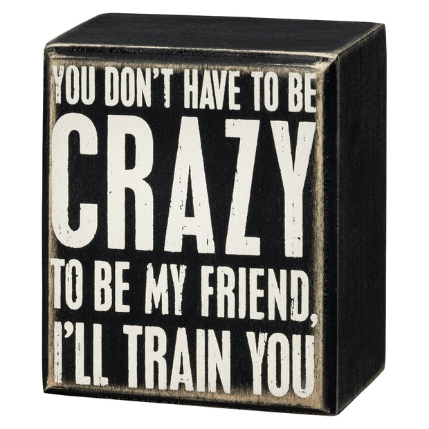 I'll Train You Box Sign