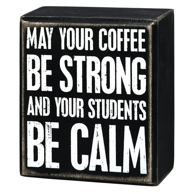 Students be Calm Box Sign