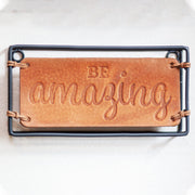 Be Amazing Plaque