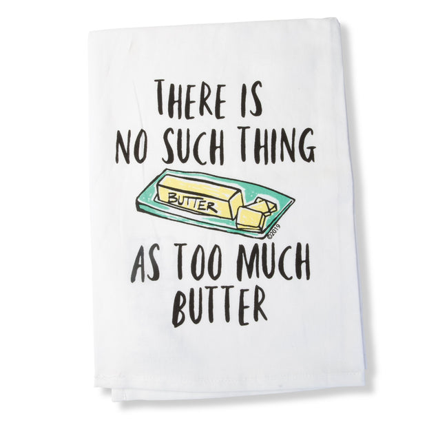 There Is No Such Thing As Too Much Butter