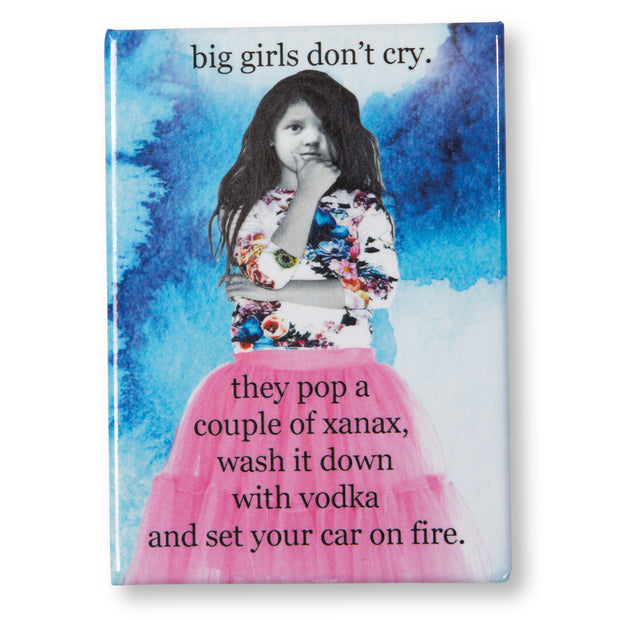 Big Girls Don't Cry Magnet