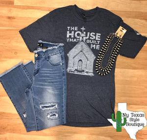 House That Built Me Tee - Ny Texas Style Boutique
