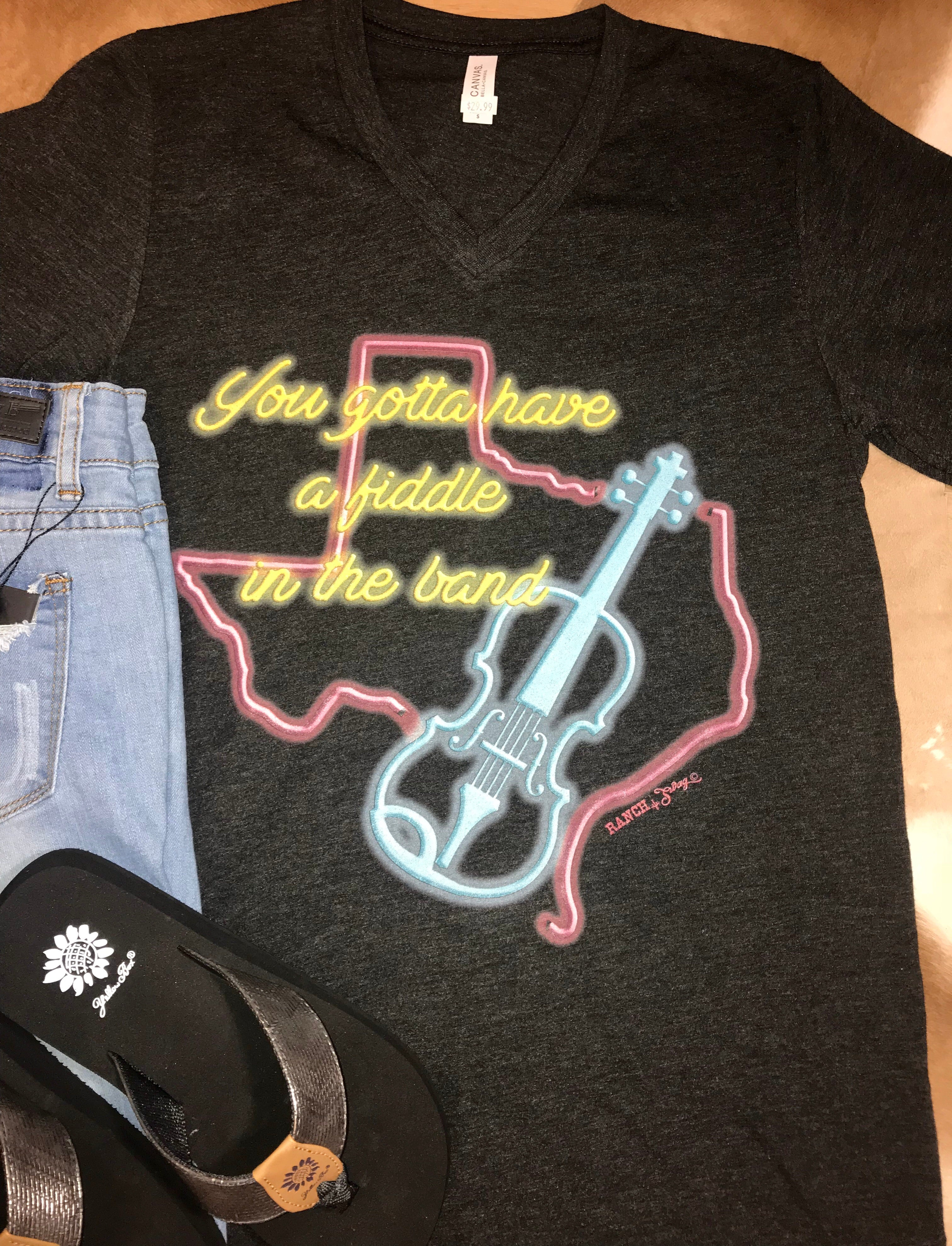 You gotta have a fiddle in the band tee - Ny Texas Style Boutique