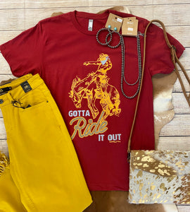 The Gotta Ride It Out Tee