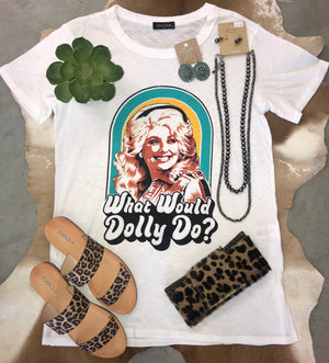 What Would Dolly Do Tee - Ny Texas Style Boutique
