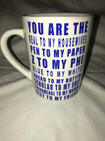 You are the... Best Friend Mug (Z Phi edition)