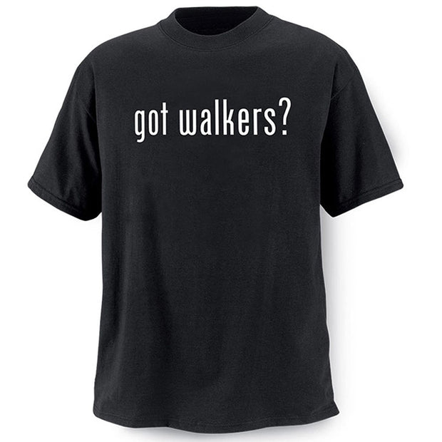 Got Walkers? T-Shirt