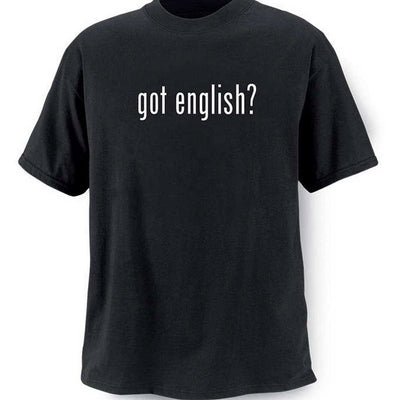 Got English? T-Shirt