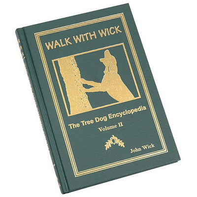 Walk With Wick Book 2 - The Tree Dog Encyclopedia By John Wick