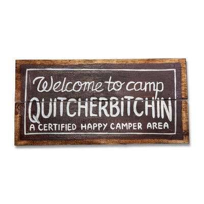 Quitcherbitchin Sign