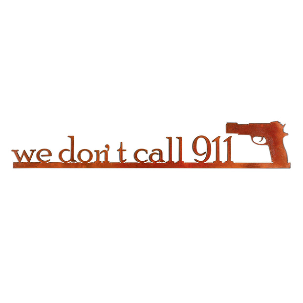 We Don't Call 911 Sign