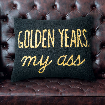 Golden Years My Ass Pillow