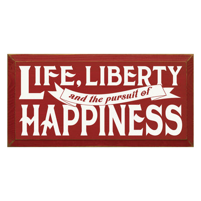 Life, Liberty, Pursuit of Happiness Sign