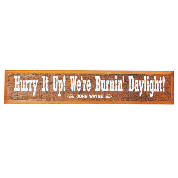Burnin' Daylight Reclaimed Wood Sign