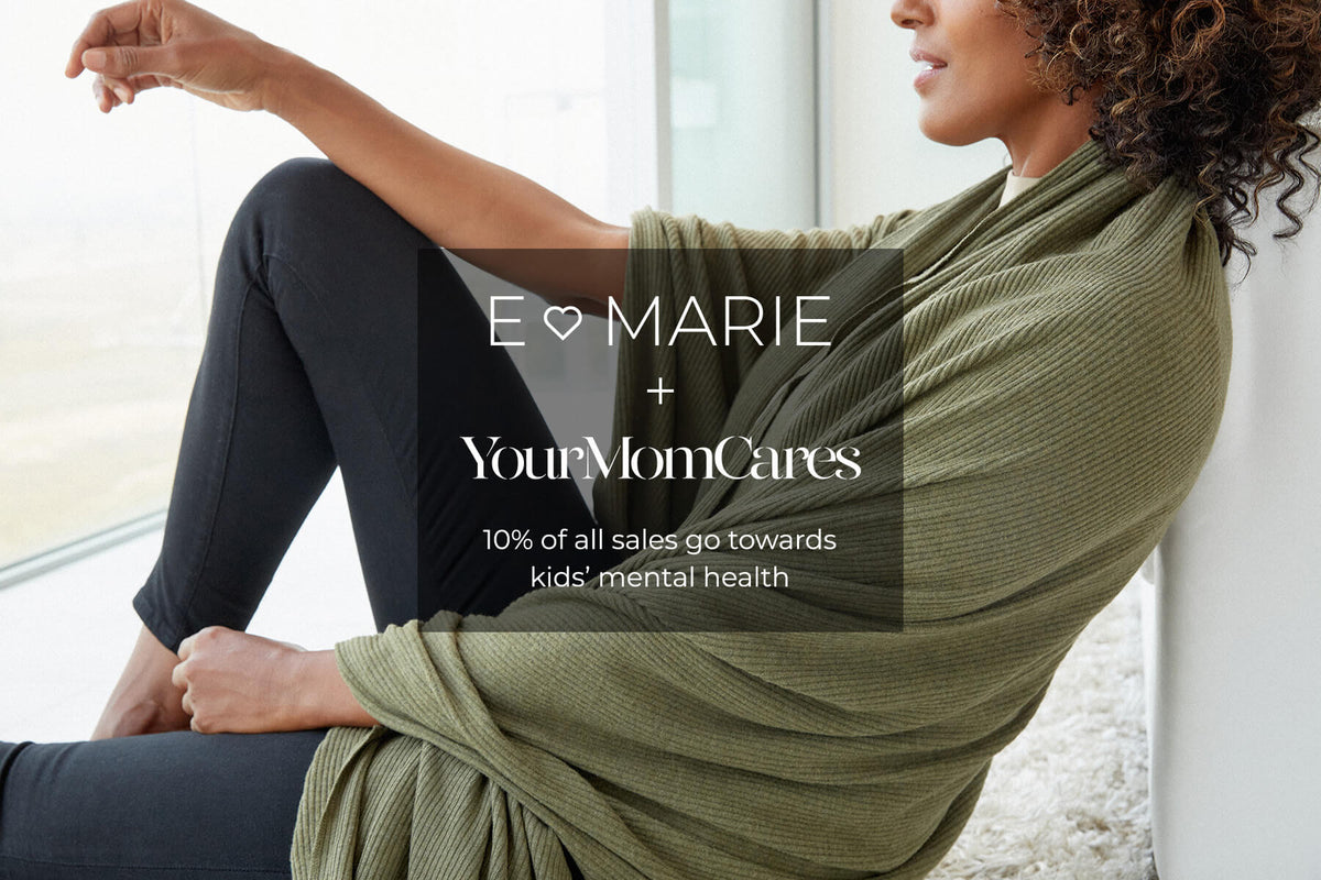 E Marie partnership with Your Mom Cares—10% of all sales go towards kids' mental health