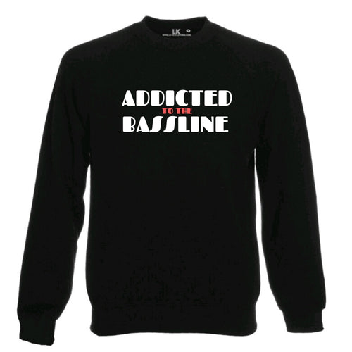 Addicted To The Bassline Sweatshirt