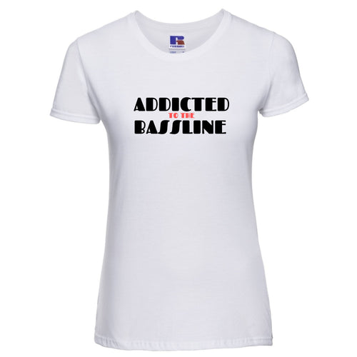 Ladies Addicted To The Bassline T/Shirt