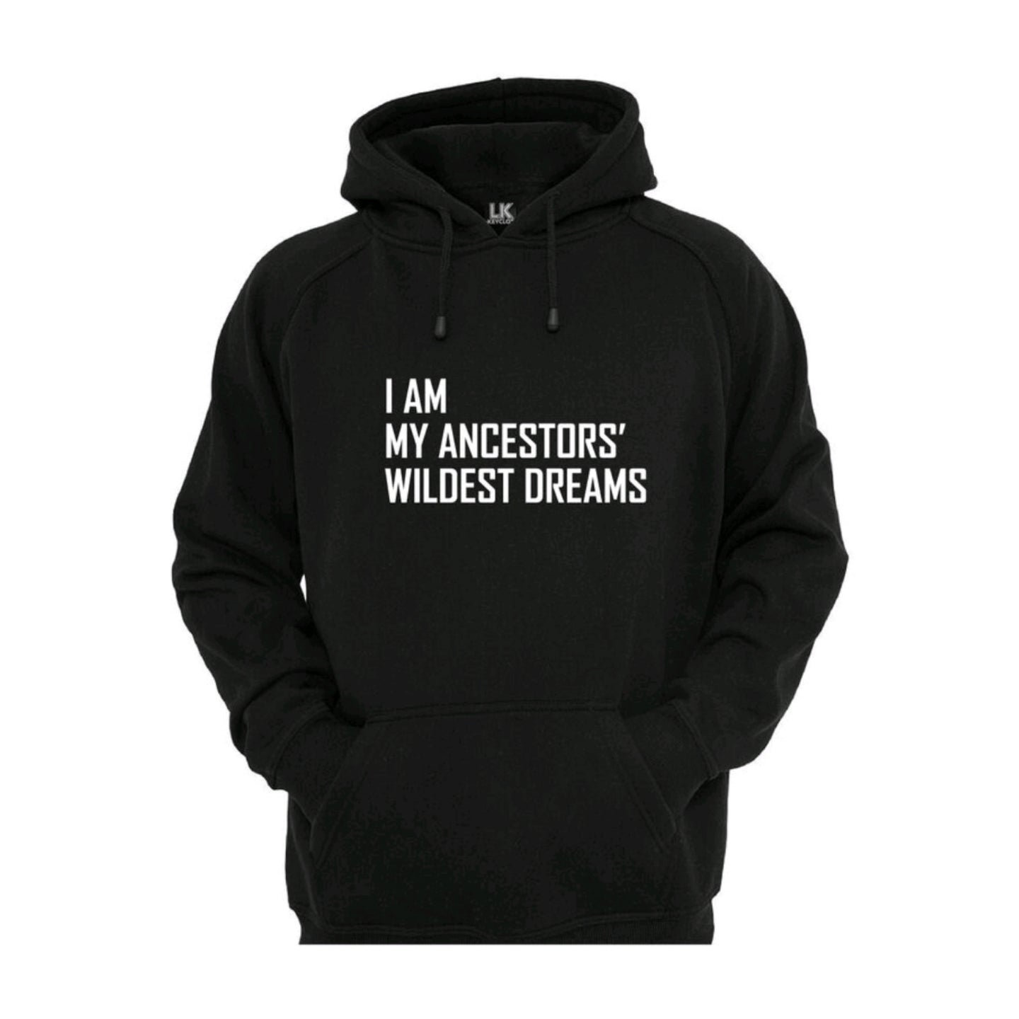 I Am My Ancestors Wildest Dreams Hoodie
