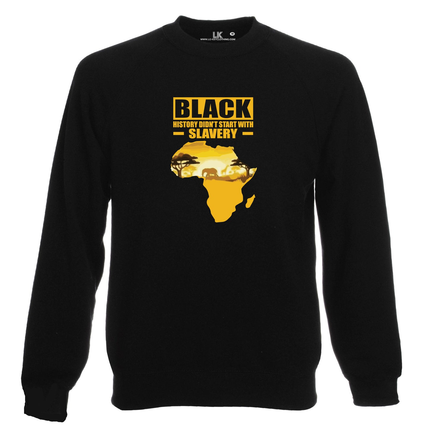 Black History Didn't Start With Slavery Sweatshirt