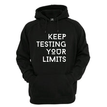 Load image into Gallery viewer, Keep Testing Your Limits Hoodie Black