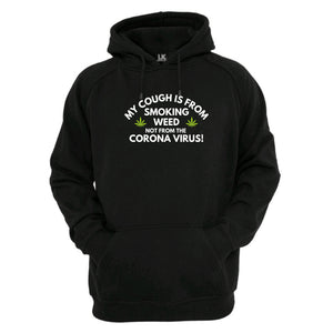 My Cough Is From Smoking Weed Hoodie