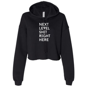 Ladies Next Level Shit Right Here Cropped Hooded Sweater