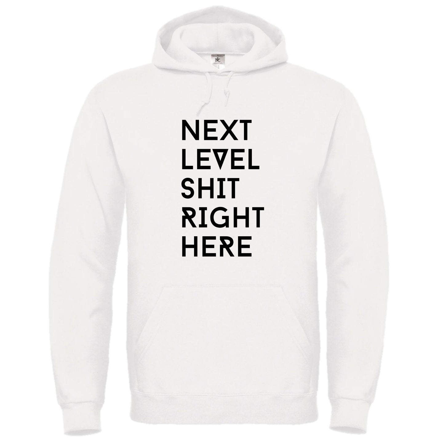 Next Level Shit Right Here Hoodie White