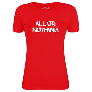womens all or nothing slogan tee