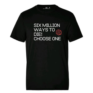 Six Million Ways to die mens drum and bass junglist tee